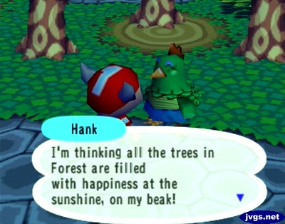 Hank: I'm thinking all the trees in Forest are filled with happiness at the sunshine, on my beak!