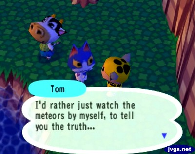 Tom: I'd rather just watch the meteors by myself, to tell you the truth...