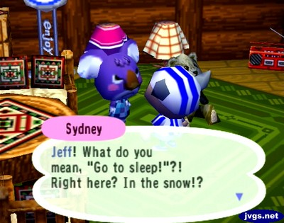 "Sydney: Jeff! What do you mean, ""Go to sleep!""?! Right here? In the snow!?"