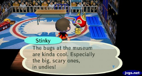 Stinky: The bugs at the museum are kinda cool. Especially the big, scary ones, in undies!