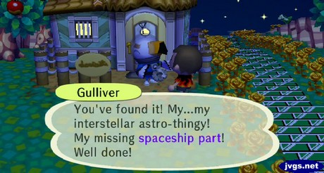 Gulliver: You've found it! My...my interstellar astro-thingy! Well done!