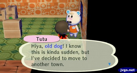Tutu: I know this is kinda sudden, but I've decided to move to another town.