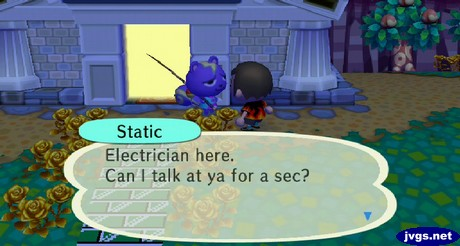 Static: Electrician here. Can I talk at ya for a sec?