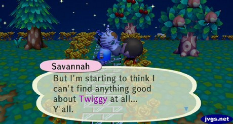 Savannah: But I'm starting to think I can't find anything good about Twiggy at all... Y'all.