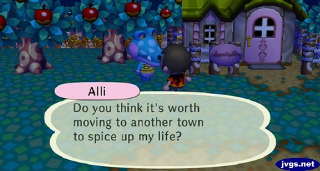 Alli: Do you think it's worth moving to another town to spice up my life?