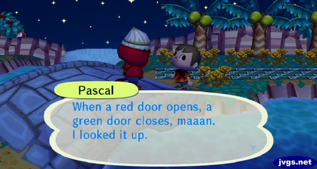 Pascal: When a red door opens, a green door closes, maaan. I looked it up.