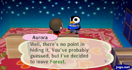 Aurora: Well, there's no point in hiding it. You've probably guessed, but I've decided to leave Forest.