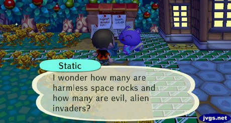 Static: I wonder how many are harmless space rocks and how many are evil, alien invaders?