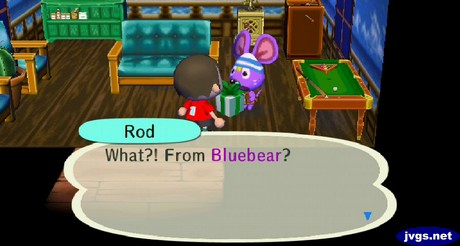 Rod: What?! From Bluebear?
