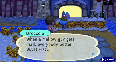 Broccolo: When a mellow guy gets mad, everybody better WATCH OUT!