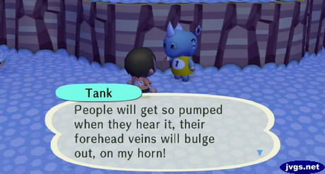 Tank: People will get so pumped when they hear it, their forehead veins will bulge out, on my horn!