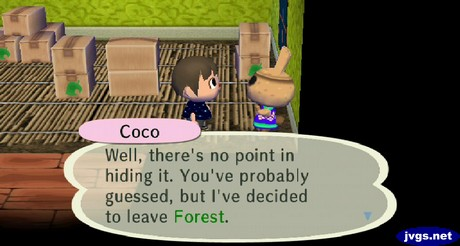Coco: Well, there's no point in hiding it. You've probably guessed, but I've decided to leave Forest.