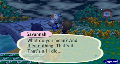 Savannah: What do you mean? And then nothing. That's it. That's all I did...