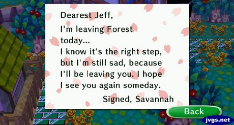Dearest Jeff, I'm leaving Forest today... I know it's the right step, but I'm still sad, because I'll be leaving you. I hope I see you again someday. -Signed, Savannah