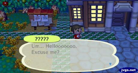 ?????: Um... Hellooooooo. Excuse me?