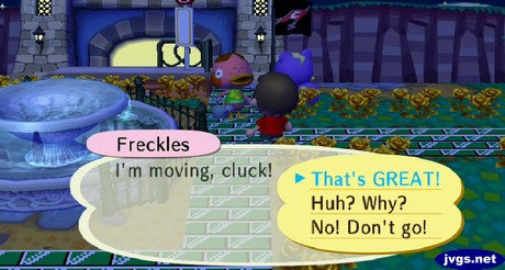 Freckles: I'm moving, cluck! Jeff: That's GREAT!