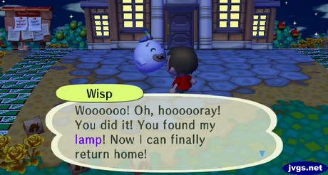 Wisp: Whoooooo! Oh, hoooooray! You did it! You found my lamp! Now I can finally return home!