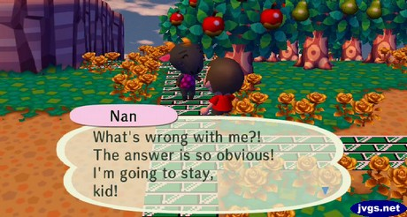 Nan: What's wrong with me?! The answer is so obvious! I'm going to stay, kid!