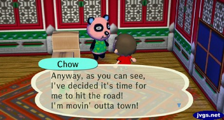Chow: Anyway, as you can see, I've decided it's time for me to hit the road! I'm movin' outta town!