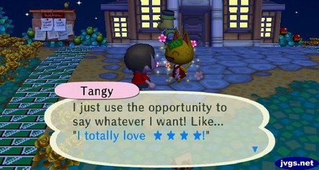 "Tangy: I just use the opportunity to say whatever I want! Like... ""I totally love ****!"""