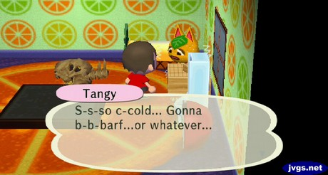 Tangy: S-s-so c-cold... Gonna b-b-barf... or whatever...