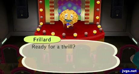 Frillard: Ready for a thrill?