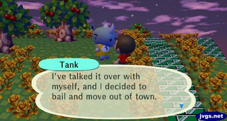 Tank: I've talked it over with myself, and I decided to bail and move out of town.