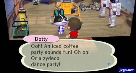 Dotty: Ooh! An iced coffee party sounds fun! Oh oh! Or a zydeco dance party!