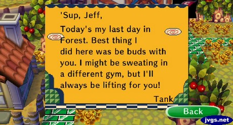 'Sup Jeff, Today's my last day in Forest. Best thing I did here was be buds with you. I might be sweating in a different gym, but I'll always be lifting for you! -Tank