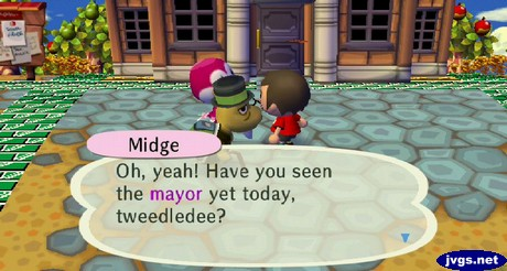 Midge, standing next to Mayor Tortimer: Oh, yeah! Have you seen the mayor yet today, tweedledee?