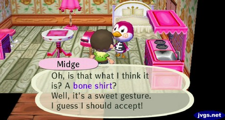 Midge: Oh, is that what I think it is? A bone shirt? Well, it's a sweet gesture. I guess I should accept!