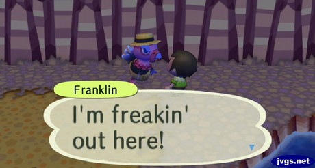Franklin: I'm freakin' out here!