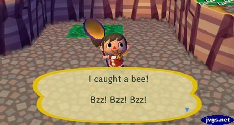 I caught a bee! Bzz! Bzz! Bzz!