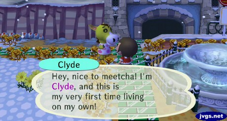 Clyde: Hey, nice to meetcha! I'm Clyde, and this is my very first time living on my own!