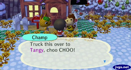 Champ: Truck this over to Tangy, choo CHOO!
