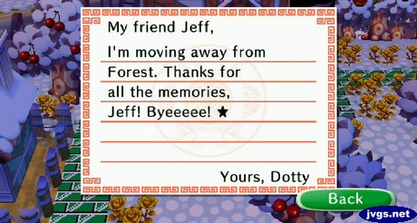 My friend Jeff, I'm moving away from Forest. Thanks for all the memories, Jeff! Byeeeee! -Yours, Dotty