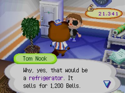 Tom Nook: Why, yes, that would be a refrigerator. It sells for 1,200 bells.