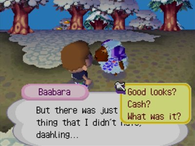 Baabara chat dialogue options: Good looks? Cash? What was it?