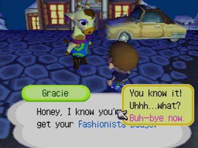 Gracie: Honey, i know you're here to get your Fashionista Badge! (Me: Buh-bye now.)