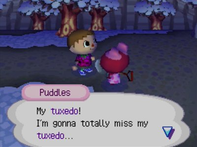 Puddles: My tuxedo! I'm gonna totally miss my tuxedo...