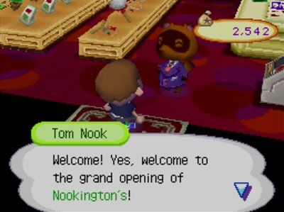 Tom Nook: Welcome! Yes, welcome to the grand opening of Nookington's!