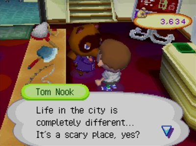 Tom Nook: Life in the city is completely different... It's a scary place, yes?
