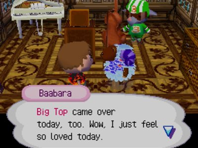 Baabara, at her party: Big Top came over today, too. Wow, I just feel so loved today.