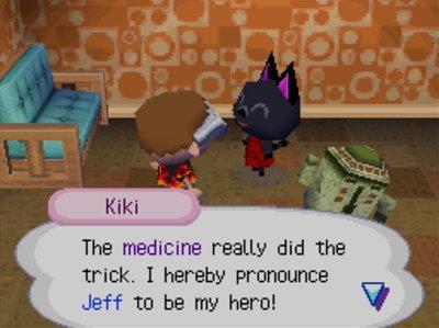 Kiki: The medicine really did the trick. I hereby pronounce Jeff to be my hero!