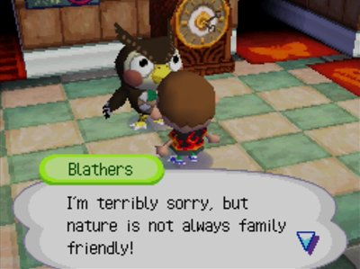 Blathers: I'm terribly sorry, but nature is not always family friendly!