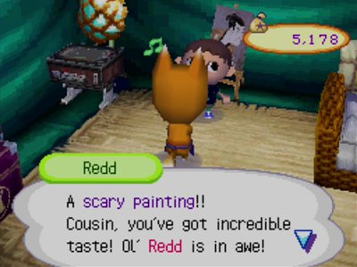 Redd: A scary painting!! Cousin, you've got incredible taste! Ol' Redd is in awe!