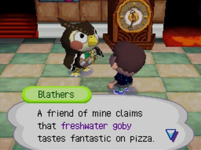 Blathers: A friend of mine claims that freshwater goby tastes fantastic on pizza.