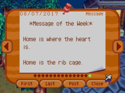 *Message of the Week* Home is where the heart is. Home is the rib cage.