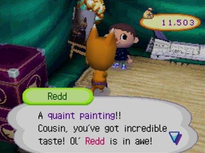 Redd: A quaint painting! Cousin, you've got incredible taste! Ol' Redd is in awe!