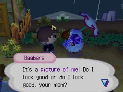 Baabara: It's a picture of me! Do I look good or do I look good, your mom?
